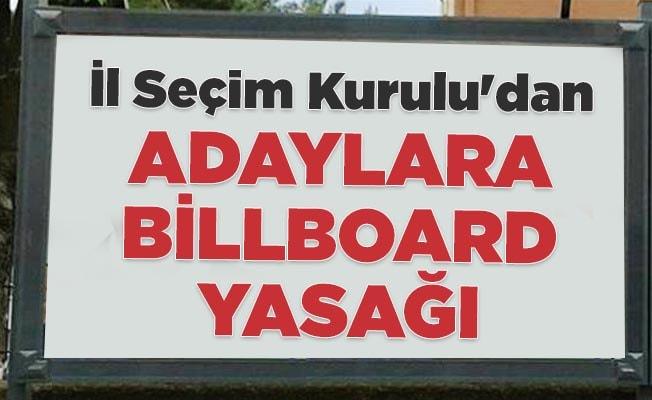 İl Seçim Kurulu'dan adaylara billboard yasağı
