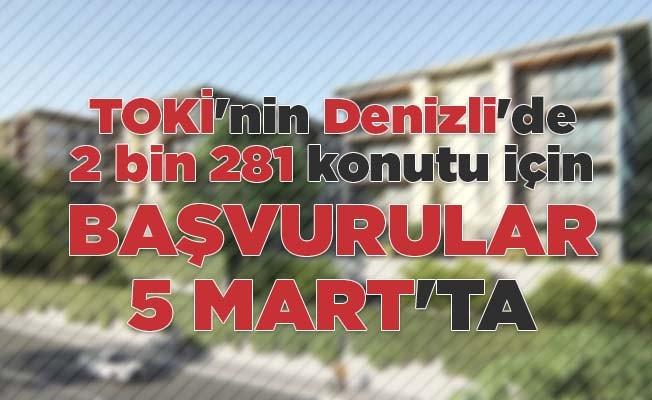 TOKİ'nin Denizli'de 2 bin 281 konutu için başvurular 5 Mart'ta