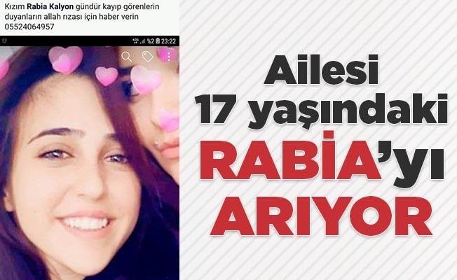 Annesi 17 yaşındaki Rabia'yı arıyor
