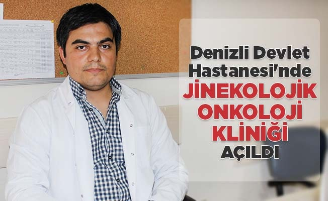 DDH'de Jinekolojik Onkoloji Kliniği açıldı