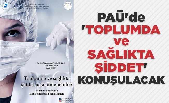 PAÜ'de 'Toplumda ve Sağlıkta Şiddet' konuşulacak