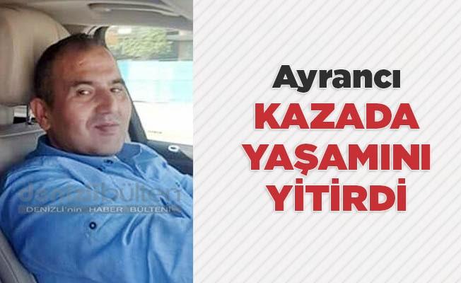 Ayrancı, trafik kazasında yaşamını yitirdi