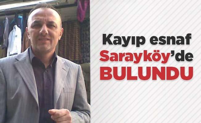 Kayıp esnaf Sarayköy'de bulundu
