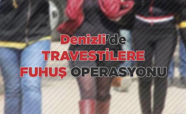 Denizli'de travestilere fuhuş operasyonu