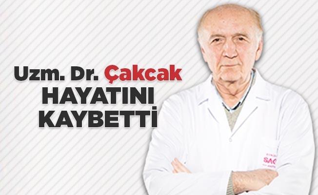 Uzm. Dr. Çakcak hayatını kaybetti
