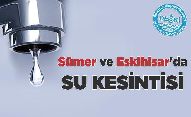 Sümer ve Eskihisar'da su kesintisi