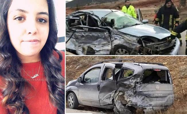 17 yaşındaki genç kız kazada yaşamını yitirdi