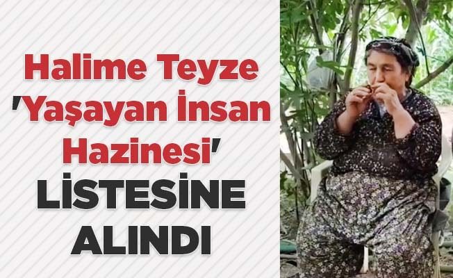 Halime Teyze 'Yaşayan İnsan Hazinesi' listesine alındı