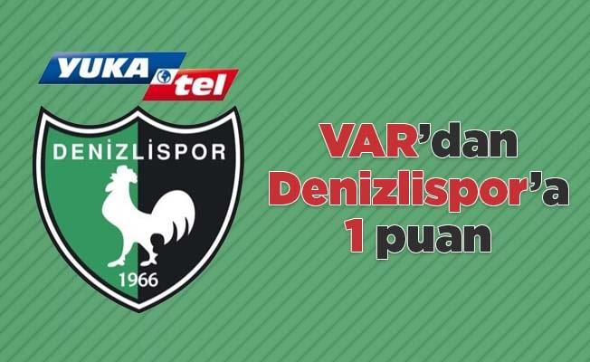 VAR'dan Denizlispor'a 1 puan