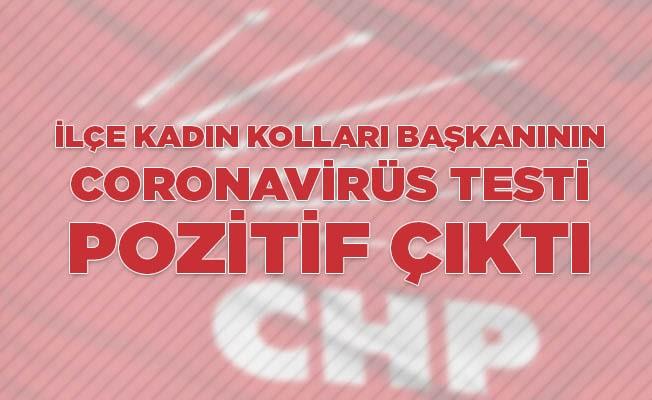 CHP ilçe kadın kolları başkanının coronavirüs testi pozitif çıktı