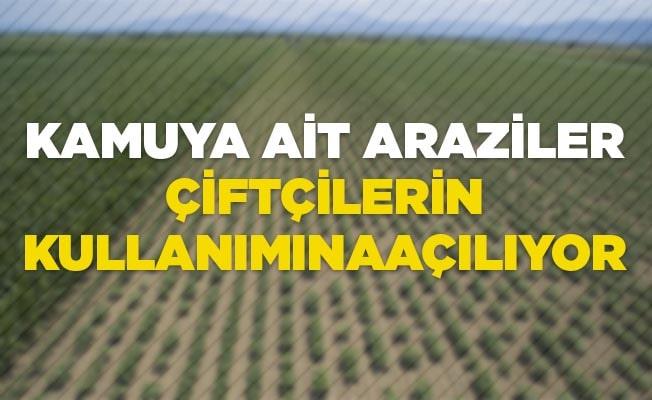 Kamuya ait araziler çiftçilerin kullanımına açılıyor