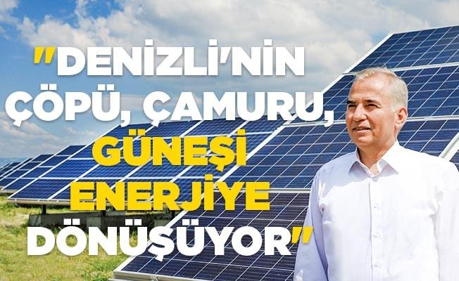 """""""Denizli'nin çöpü, çamuru, güneşi enerjiye dönüşüyor"""""""