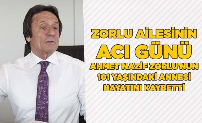 Ahmet Nazif Zorlu'nun 101 yaşındaki annesi hayatını kaybetti