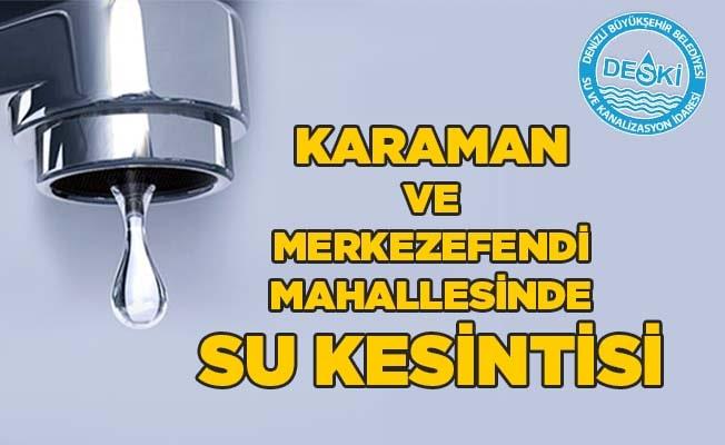 Denizli'de yarın 2 mahallede su kesintisi yapılacak