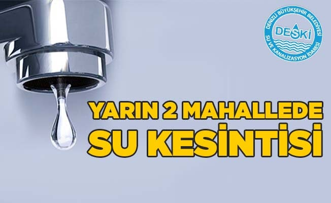 Yarın 2 mahallede su kesintisi