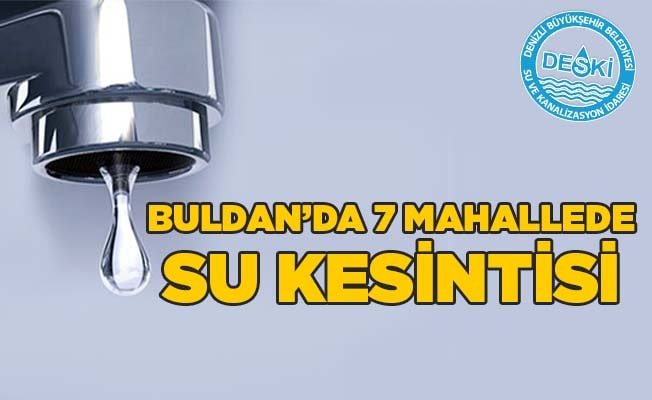 Buldan'da 7 mahallede su kesintisi