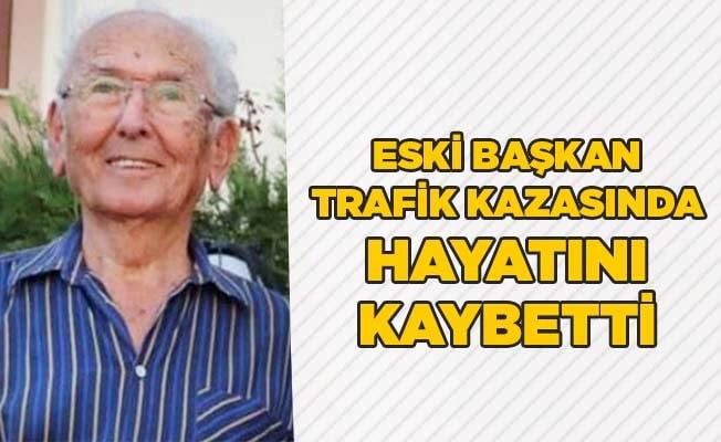 Eski başkan trafik kazasında hayatını kaybetti