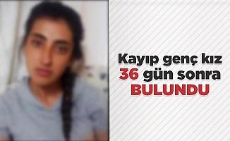 Kayıp genç kız 36 gün sonra bulundu