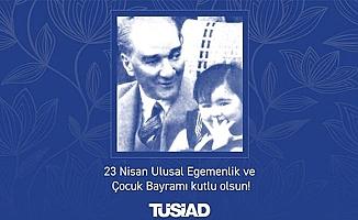 """TÜSİAD: """"23 Nisan'ı gurur ve coşku ile kutluyoruz"""""""
