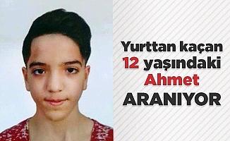 Yurttan kaçan 12 yaşındaki Ahmet aranıyor