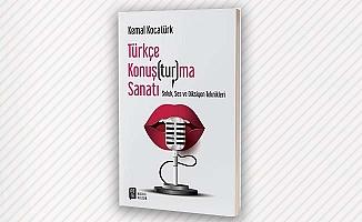 Türkçeyi doğru konuşmak isteyenlerin kitabı: Türkçe Konuş(tur)ma Sanatı