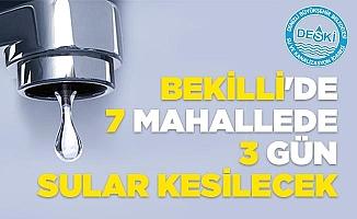 Bekilli'de 7 mahallede 3 gün sular kesilecek