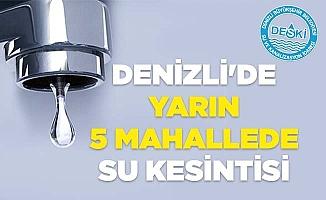 Denizli'de yarın 5 mahallede su kesintisi