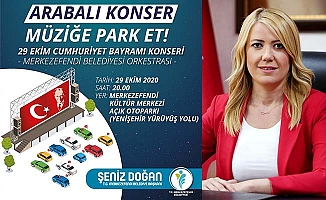 Merkezefendi'de 29 Ekim Cumhuriyet Bayramı'na özel arabalı konser