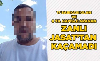 17 sabıkası olan ve 8 yıl hapisle aranan zanlı JASAT'tan kaçamadı