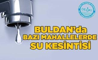 Salı günü Buldan'da bazı mahallelerde su kesintisi
