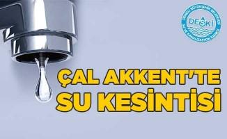 Çal Akkent'te su kesintisi