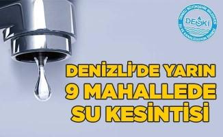 Denizli'de yarın 9 mahallede su kesintisi