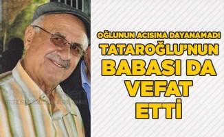 Tataroğlu'nun babası da vefat etti