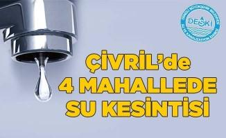 Çivril'de 4 mahallede su kesintisi