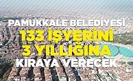 Pamukkale Belediyesi 133 işyerini 3 yıllığına kiralayacak