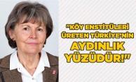"""""""Köy Enstitüleri üreten Türkiye'nin aydınlık yüzüdür!"""""""